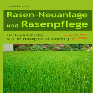 Das Rasenbuch: Rasen-Neuanlage und Rasenpflege